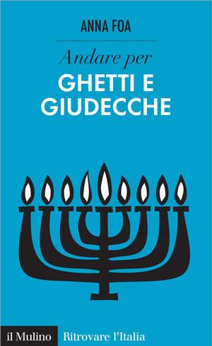 Storie e luoghi dell'Italia ebraica